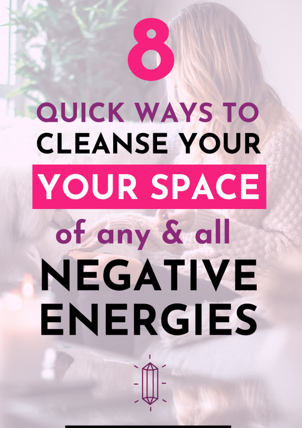 8 Ways to Quickly Clear Negative Energy