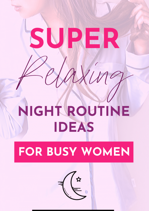 12 Night Routine Ideas for Busy Women