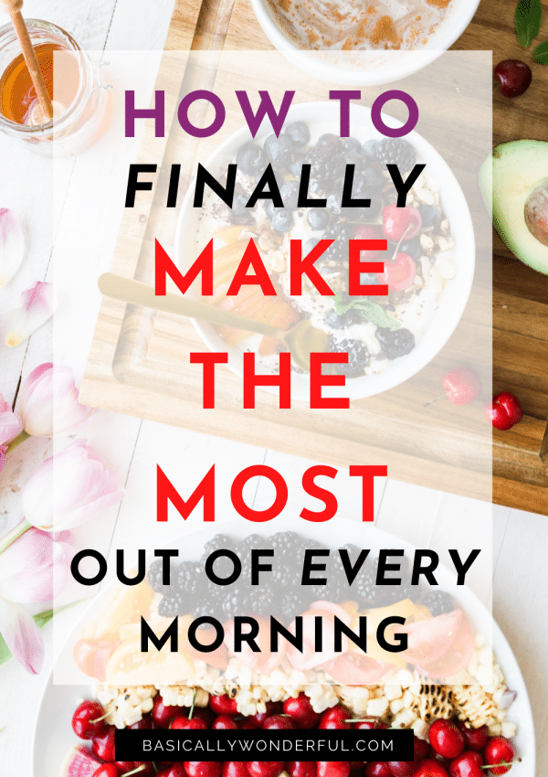 How to Finally Start Maximizing Your Mornings