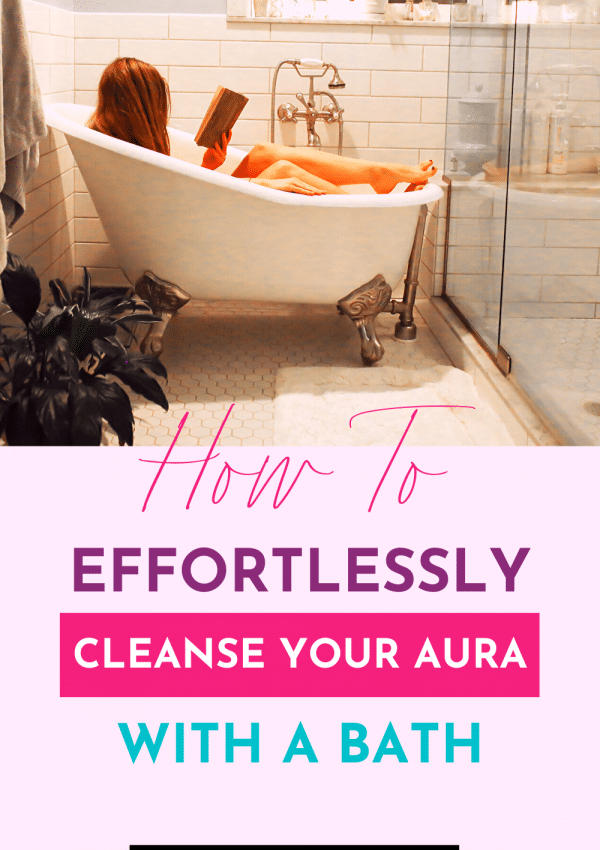How to Create the Perfect Aura Cleansing Bath